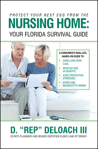 Protect Your Nest Egg From The Nursing Home: Your Florida Survival Guide
